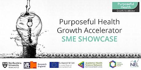 Purposeful Health Growth Accelerator: SME Showcase biglietti
