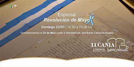 """LUCANIA LITERARIO  """"Especial  Revolución de Mayo"""". entradas"""