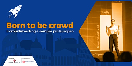 Born to be crowd, il crowdinvesting è sempre più europeo biglietti