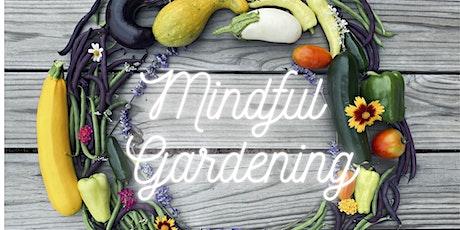 Mindful Gardening Workshop tickets