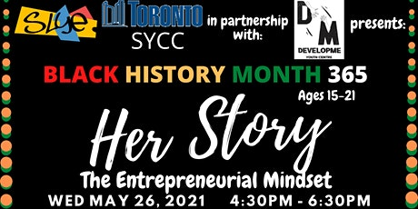 BHM 365: HerStory - The Entrepreneurial Mindset tickets