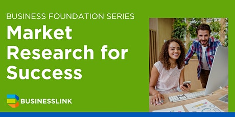 Business Foundation Series: Market Research for Success tickets