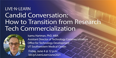 Live-N-Learn: How to Transition from Research to Tech Commercialization tickets