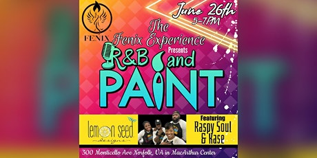 The Fenix Experience presents R&B & Paint ™️ at Lemon Seed Designs tickets