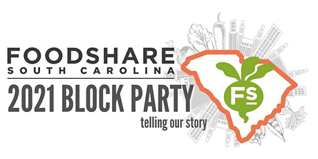 FoodShare SC 2021 Block Party; Telling Our Story tickets