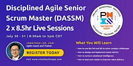 Disciplined Agile Senior Scrum Master (DASSM):  2 x 8.5hr Live Sessions tickets