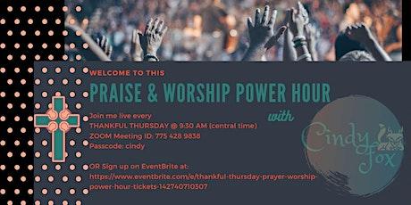 Thankful Thursday Prayer & Worship Power Hour tickets