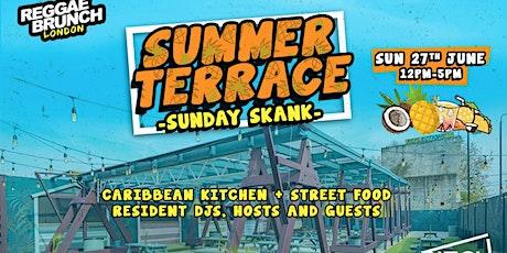 Reggae brunch present - Summer Terrace - Sunday Skank - Sun 27th June tickets