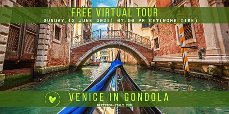 FREE VIRTUAL TOUR: VENICE, a fantastic gondola ride! tickets