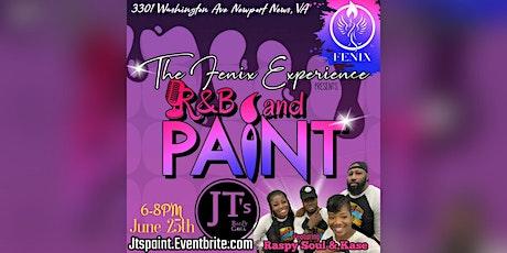 The Fenix Experience presents R&B Paint™️ at JT's Bar & Grill tickets