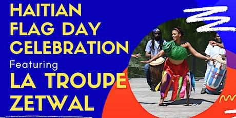 Haitian Flag Day Celebration with La Troupe Zetwal tickets