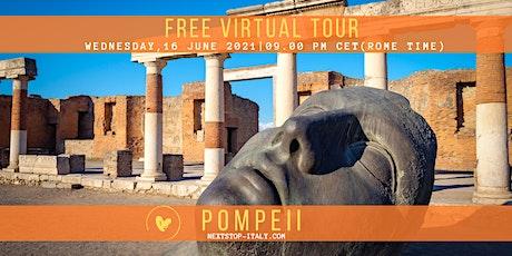 FREE VIRTUAL TOUR: POMPEII, the Roman city frozen in time! tickets