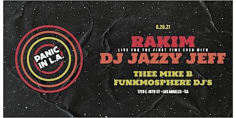 PANIC IN L.A. ft. Rakim, DJ Jazzy Jeff, Thee Mike B, Funkmosphere DJs tickets