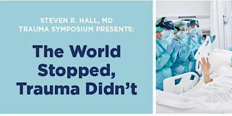 2021 The Steven R. Hall, MD Trauma Symposium tickets