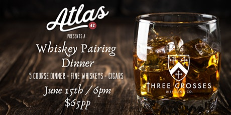 Whiskey Pairing Dinner presented by Three Crosses Distilling Co + Atlas 42 tickets