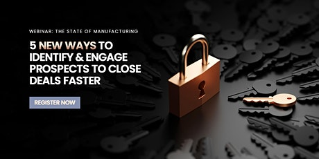 Webinar [For Manufacturers] -  5 New Ways To Attract & Close More Business tickets