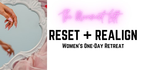 Reset + Realign Women's One-day Retreat tickets