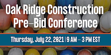 Oak Ridge Construction Pre-Bid Conference tickets