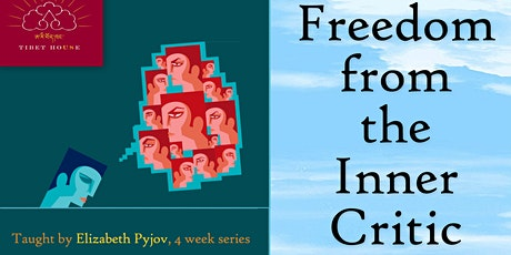 Freedom from the Inner Critic: Compassion and Self-Compassion Meditation tickets