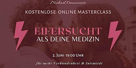 EIFERSUCHT ALS DEINE MEDIZIN - kostenlose online MASTERCLASS Tickets