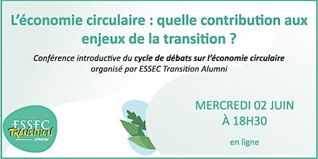 Cycle de débats Economie Circulaire - Conférence #1 billets