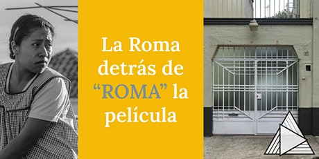 "TOUR EN VIVO ONLINE: La Roma detrás de ""Roma"" la película boletos"