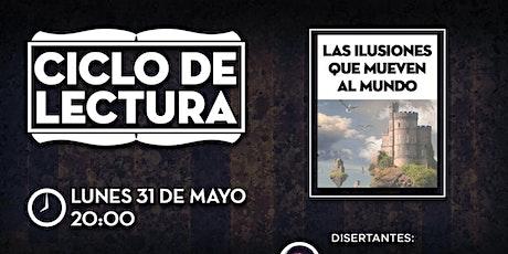 CLUB DE LA LIBERTAD - CICLO DE LECTURA - LAS ILUSIONES QUE MUEVEN AL MUNDO entradas