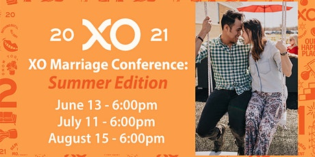 XO Marriage Conference | Summer Edition tickets