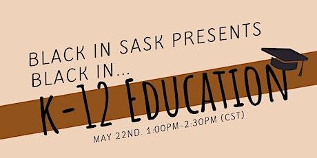 Black in..'K-12 Education' tickets