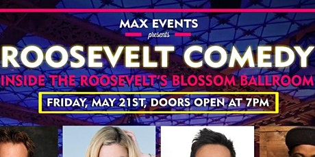 ROOSEVELT COMEDY May 21 Ballroom Show tickets