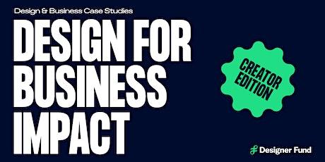 Design for Business Impact: Creator Edition biglietti