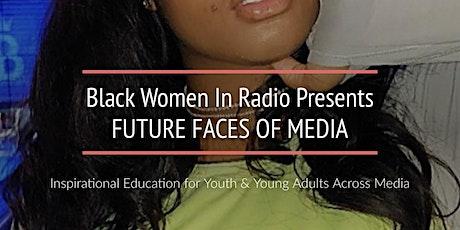 Black Women In Radio Presents Future Faces of Media tickets