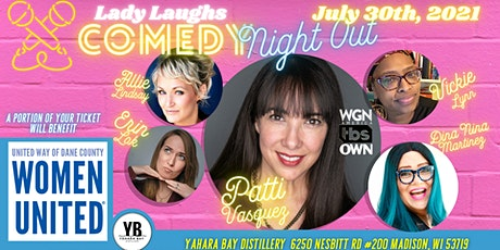 Lady Laughs Comedy Night Out! w/ Patti Vasquez from WGN, OWN & TBS tickets
