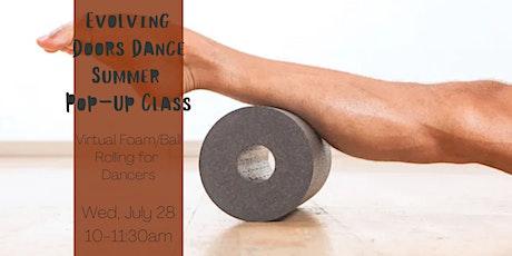 Evolving Doors Dance July Pop Up: Foam/Ball Rolling for Dancers(Virtual) tickets