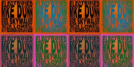 ELECTRIFIED ~ MIKE DUNN, DUDE SKYWALKER, SETH LOWERY ~ SATURDAY, JUNE 19 tickets