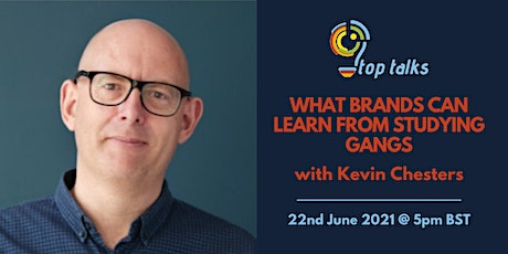 APG Top Talk: What Brands can Learn from Studying Gangs with Kevin Chesters tickets