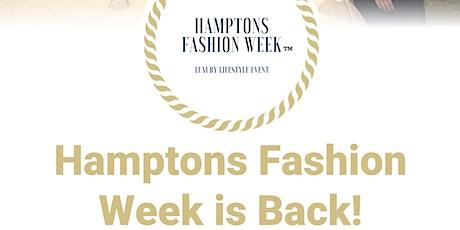 HAMPTONS FASHION WEEK 2021 LIVE EVENT!!! tickets