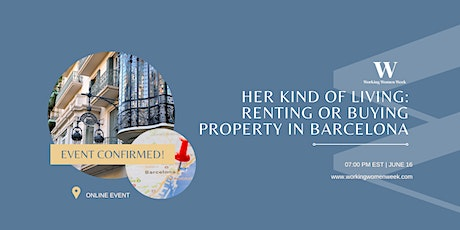 HER KIND OF LIVING: RENTING OR BUYING PROPERTY IN BARCELONA tickets