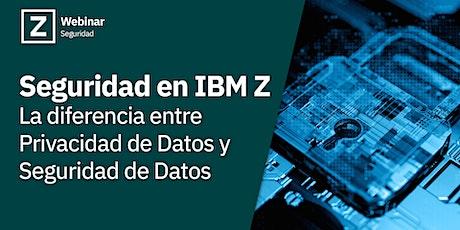 Seguridad en IBM Z - La diferencia entre Privacidad de Datos y Seguridad de entradas