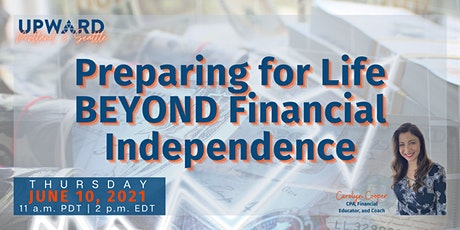 Preparing for Life BEYOND Financial Independence tickets