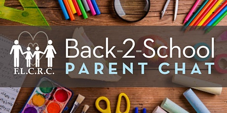 FLCRC 17th Annual Back to School Parent Chat tickets