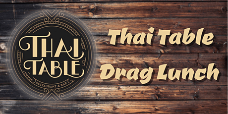 Thai Table Drag Lunch tickets