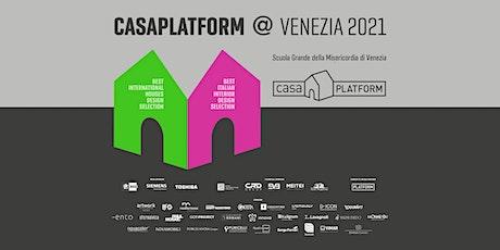Casa Platform Venezia 2021 biglietti