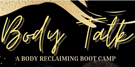 Body Talk: A Body Reclaiming Boot Camp tickets