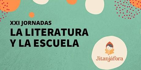 XXI Jornadas La literatura y la escuela entradas