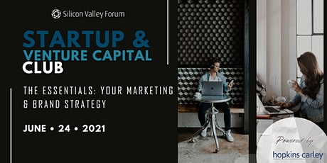 Startup & Venture Capital Club Series — The Essentials: Your Marketing & Brand Strategy tickets