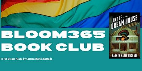 """BLOOM365 Book Club   """"In the Dream House"""" by Carmen Maria Machado tickets"""