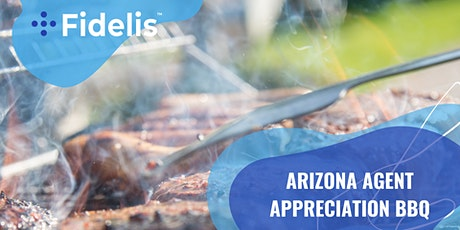Fidelis Arizona Agent Appreciation Day and Office BBQ tickets