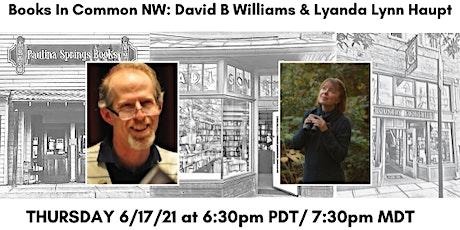 Books in Common NW: David B Williams & Lyanda Lynn Haupt tickets