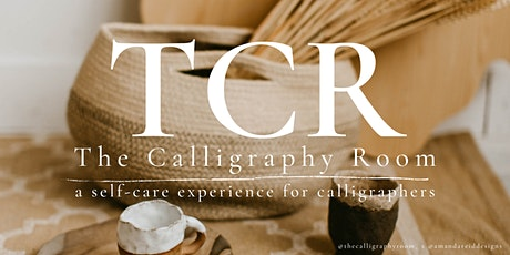 The Calligraphy Room: a self care experience for calligraphers 7/11 tickets